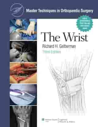 Master Techniques in Orthopaedic Surgery: The Wrist: The Wrist