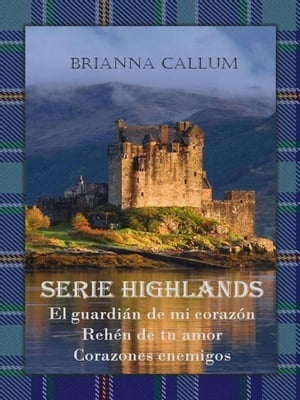 Serie Highlands by Brianna Callum