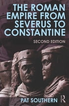 The Roman Empire from Severus to Constantine