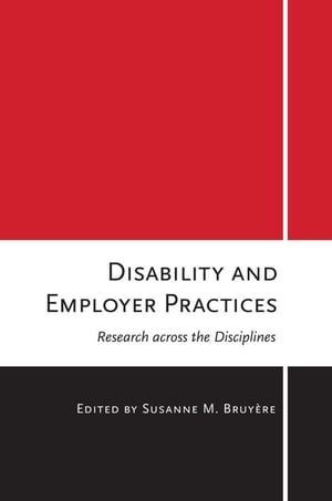 Disability and Employer Practices: Research across the Disciplines by Susanne M. Bruyère