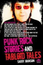 Punk Rock Stories and Tabloid Tales by Garry Johnson