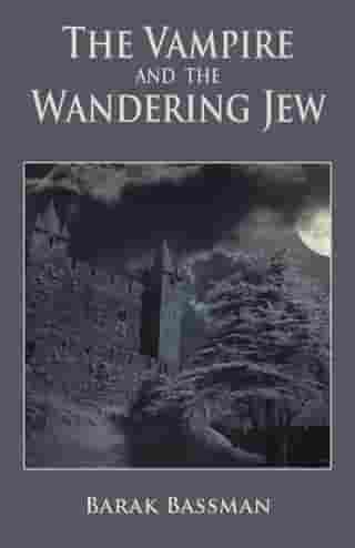 The Vampire and The Wandering Jew