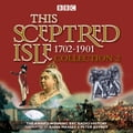 This Sceptred Isle Collection 2: 1702 - 1901 9889d0e1-6fb0-4155-b33e-1064a7d4bd5c
