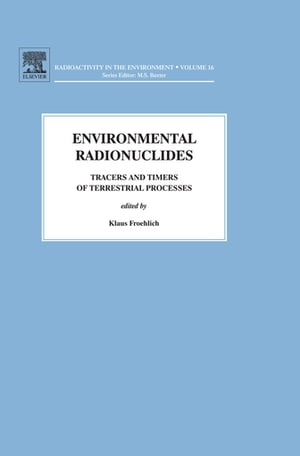 Environmental Radionuclides Tracers and Timers of Terrestrial Processes