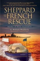 Sheppard and the French Rescue by G. William Weatherly