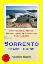 Sorrento Travel Guide - Sightseeing, Hotel, Restaurant & Shopping Highlights (Illustrated) by Katherine Higgins