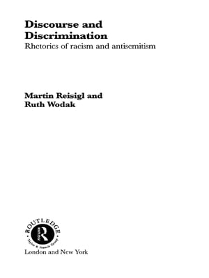Discourse and Discrimination Rhetorics of Racism and Antisemitism