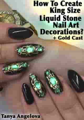 """How To Create King Size """"Liquid Stone"""" Nail Art Decorations With Gold Cast? by Tanya Angelova"""