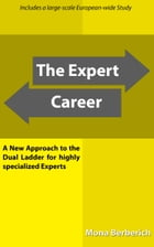 The Expert Career: A New Approach to the Dual Ladder for highly specialized Experts by Mona Berberich
