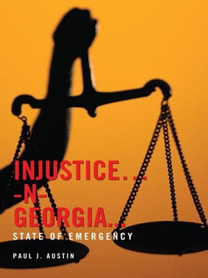 Injustice…-N- Georgia... State of Emergency