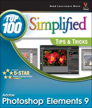Photoshop Elements 9 Top 100 Simplified Tips and Tricks