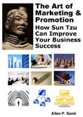 The Art of Marketing & Promotion: How Sun Tzu Can Improve Your Business Success