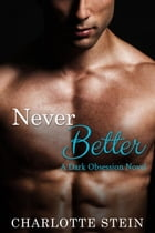 Never Better: Dark Obsession by Charlotte Stein