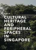9789811047473 - Tai Wei Lim: Cultural Heritage and Peripheral Spaces in Singapore - Book