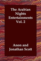 The Arabian Nights Entertainments Vol. 2 by Anon.