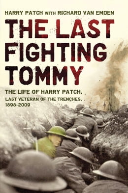 Book The Last Fighting Tommy: The Life of Harry Patch, Last Veteran of the Trenches, 1898-2009 by Harry Patch