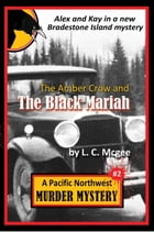 The Amber Crow and the Black Mariah: Pacific Northwest Murder Mystery #2 by L C McGee