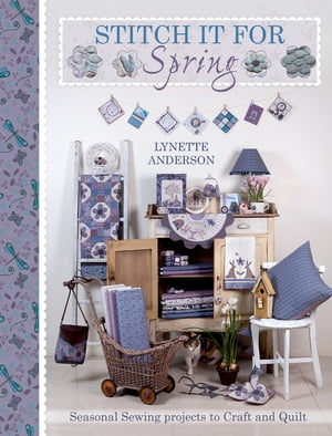 Stitch It For Spring Seasonal Sewing Projects to Craft and Quilt