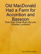Old MacDonald Had a Farm for Accordion and Bassoon - Pure Duet Sheet Music By Lars Christian Lundholm by Lars Christian Lundholm