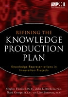 Refining the Knowledge Production Plan: Knowledge Representation in Innovation Projects by Serghei Floricel, PhD