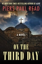 On the Third Day: A Novel by Piers Paul Read
