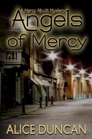 Angels of Mercy by Alice Duncan