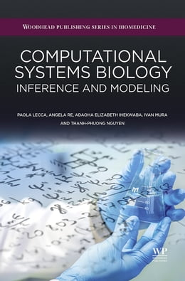 Book Computational Systems Biology: Inference and Modelling by Paola Lecca