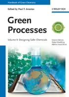 Handbook of Green Chemistry, Green Processes, Designing Safer Chemicals