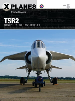 TSR2 Britain's lost Cold War strike jet