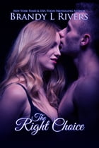 The Right Choice by Brandy L Rivers
