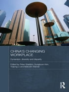 China's Changing Workplace: Dynamism, diversity and disparity