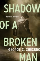 Shadow of a Broken Man by George C. Chesbro