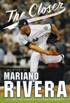 The Closer: Young Readers Edition by Mariano Rivera