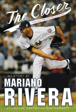 Book The Closer: Young Readers Edition by Mariano Rivera
