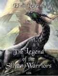 The legend of the silver warriors 307a030c-9c9e-4478-b73a-84c6590a03a6