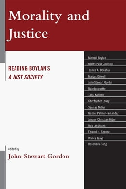 Book Morality and Justice: Reading Boylan's 'A Just Society' by John-Stewart Gordon