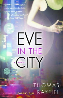 Book Eve in the City: A Novel by Thomas Rayfiel