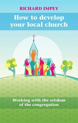 Book How to Develop Your Local Church by Richard Impey