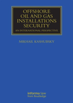 Offshore Oil and Gas Installations Security An International Perspective