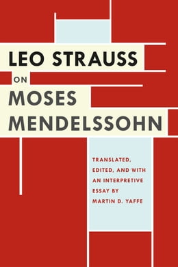 Book Leo Strauss on Moses Mendelssohn by Leo Strauss