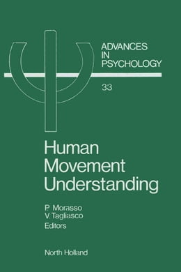Book Human Movement Understanding: From Computational Geometry to Artificial Intelligence by Morasso, P.