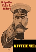 Kitchener [Illustrated Edition] by Brigadier Colin R. Ballard
