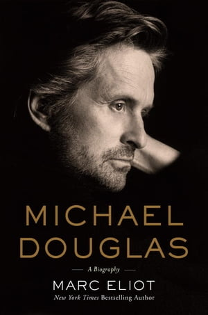 Michael Douglas A Biography