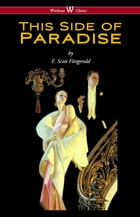 This Side of Paradise (Wisehouse Classics Edition) by F. Scott Fitzgerald