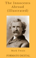 The Innocents Abroad (Illustrated) by Mark Twain