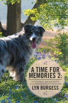 A Time for Memories 2: Chilling Memories by Lyn Burgess