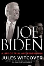 Joe Biden: A Life of Trial and Redemption by Jules Witcover