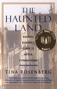 The Haunted Land: Facing Europe's Ghosts After Communism