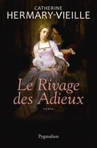 Le Rivage des Adieux by Catherine Hermary-Vieille