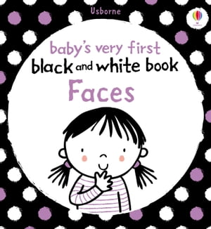 Baby's Very First Black and White Book Faces: Baby's Very First